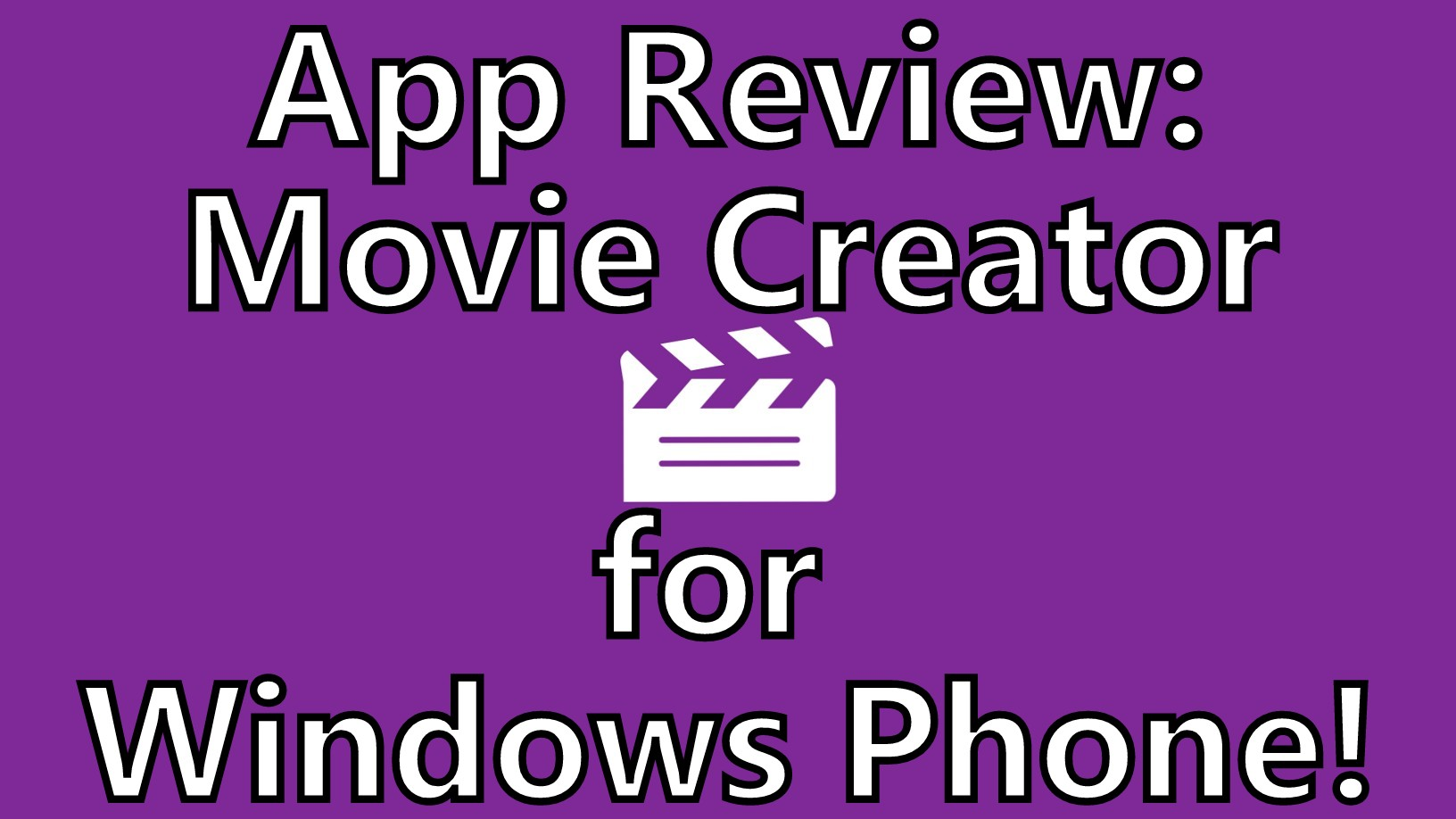 App Review: Movie Creator Video Editor for Windows Phone – Full Feature  Walk Through & Tutorial