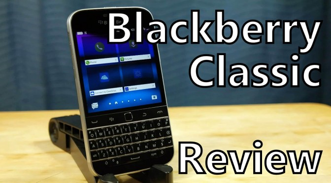Blackberry classic smartphone review keyboard somegadgetguy
