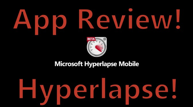 microsoft hyperlapse app review photography timelapse somegadgetguy