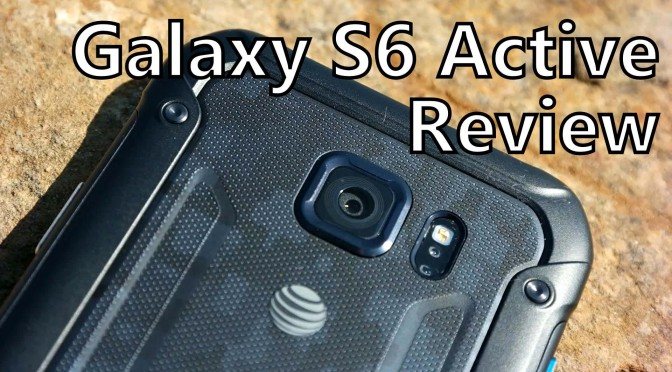 Samsung galaxy s6 active att review rugged smartphone waterproof somegadgetguy