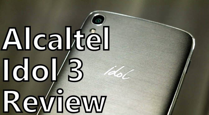 alcatel one touch idol 3 budget smartphone review somegadgetguy