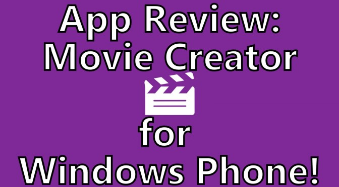 app review movie creator beta for windows phone 8 somegadgetguy