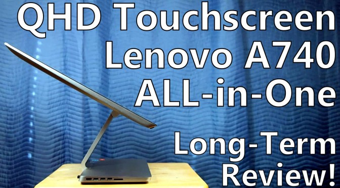 lenovo A740 all in one AiO Windows 8 qhd touchscreen PC review SomeGadgetGuy